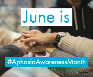 June is Aphasia Awareness Month! Don't forget to #ShareYourVoice