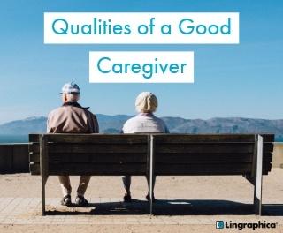Lingraphica's Qualities of a Good Caregiver